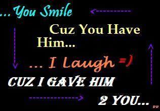You Smile Cuz You Have Him
