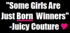 Some Girls Are Just Born Winners -Juicy Couture