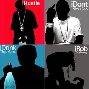 IHustle IDont Give A F*ck IDrink That Hpno IRob Take Money