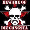 Beware Of Diz Gangsta