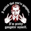 I'm Gangster Myself