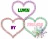 Luvin My Friends